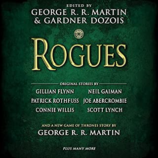 Rogues                   Written by:                                                                                                                                 Neil Gaiman (contributor),                                                                                        George R. R. Martin (editor),                                                                                        Gillian Flynn (contributor),                   and others                          Narrated by:                                                                                                                                 Janis Ian,                                                                                        Gwendoline Christie,                                                                                        Roy Dotrice,                   and others                 Length: 31 hrs and 15 mins     19 ratings     Overall 4.1