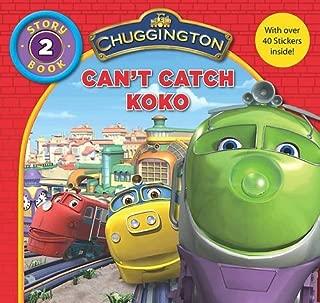 Chuggington Storybook: Can't Catch Koko