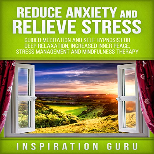 Reduce Anxiety and Relieve Stress audiobook cover art