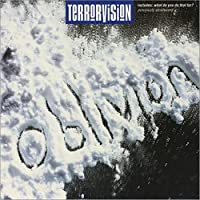 """Oblivion / What Do You Do That For - Terrorvision 7"""" 45"""