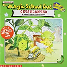 The Magic School Bus Gets Planted: A Book About Photosynthesis Book and Access edition by Notkin, Lenore; Cole, Joanna published by Scholastic Trade Paperback