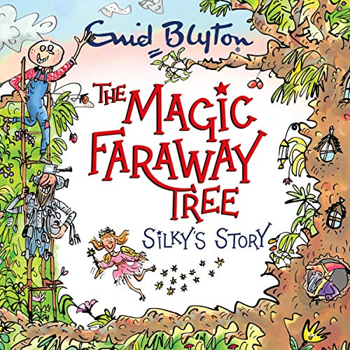 The Magic Faraway Tree: Silky's Story audiobook cover art