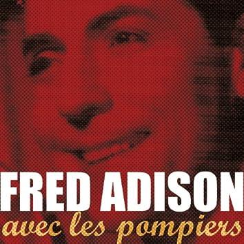 Fred Adison avec les pompiers