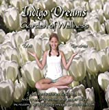 Indigo Dreams: Garden of Wellness: Relaxation and Stress Management Stories for Younger Children, Reduce Worry, Lower Stress, Manage Anger, Improve Self-Esteem and Healthy Body Image