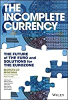 The Incomplete Currency: The Future of the Euro and Solutions for the Eurozone (Wiley Finance) by Marcello Minenna Giovanna Maria Boi Paolo Verzella(2016-06-27)