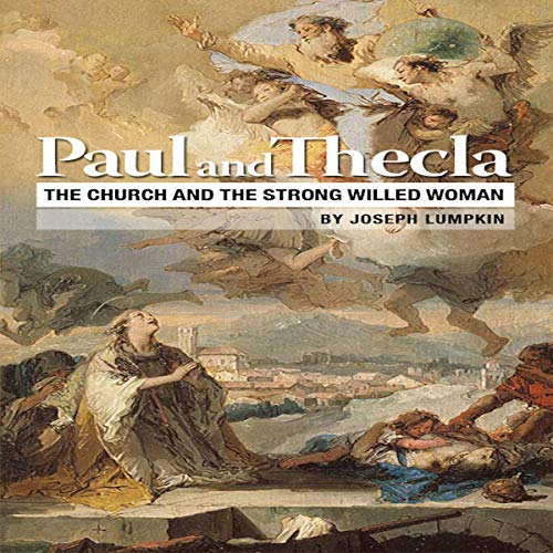 Paul and Thecla: The Church and the Strong-Willed Woman audiobook cover art