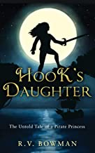 Hook's Daughter: The Untold Tale of a Pirate Princess (Pirate Princess Chronicles)