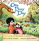 One Busy Day: A Story for Big Brothers and Sisters