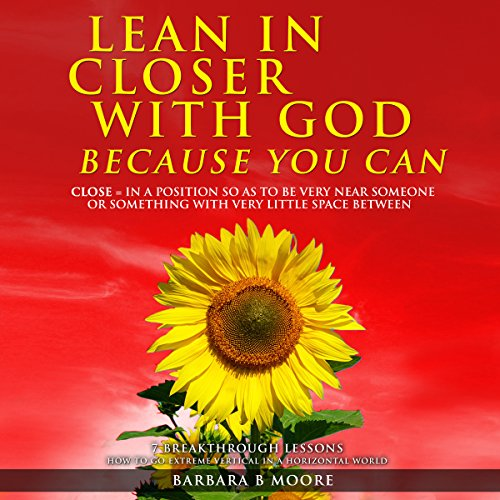 Lean in Closer with God Because You Can audiobook cover art