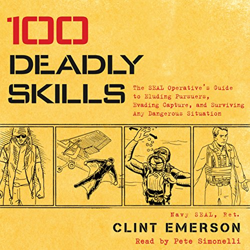 100 Deadly Skills     The SEAL Operative's Guide to Eluding Pursuers, Evading Capture, and Surviving Any Dangerous Situation              De :                                                                                                                                 Clint Emerson                               Lu par :                                                                                                                                 Pete Simonelli                      Durée : 3 h et 53 min     Pas de notations     Global 0,0