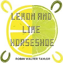 Lemon and Lime Horseshoe