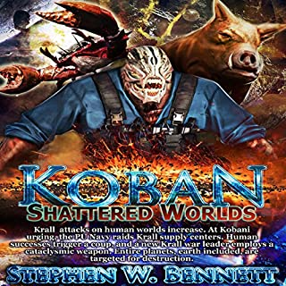 Shattered Worlds     Koban, Book 4              By:                                                                                                                                 Stephen W Bennett                               Narrated by:                                                                                                                                 Eric Michael Summerer                      Length: 31 hrs and 26 mins     138 ratings     Overall 4.7