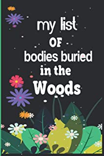 My list of bodies buried in the Woods: Lined Notebook Cover, This Diary Notebook Is Valentine's Gift, Happy Valentine's Da...