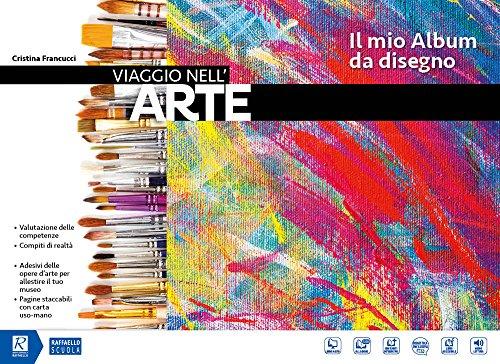 Viaggio nell'arte. Il mio album da disegno. Per la Scuola media. Con DVD-ROM M.I.O. book. Con ebook. Con espansione online