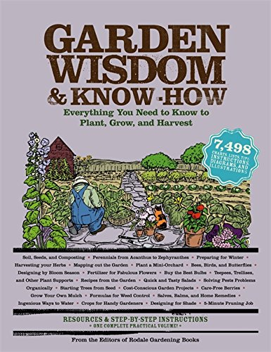 Garden Wisdom and Know-How: Everything You Need to Know to Plant, Grow, and Harvest (Wisdom & Know-How)