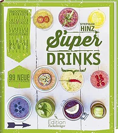 Superdrinks - 99 neue Kultgetränke Taschenbuch - Amazon