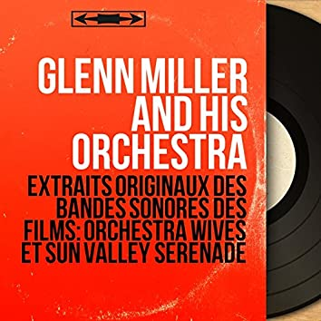 Extraits originaux des bandes sonores des films: Orchestra Wives et Sun Valley Serenade (Mono Version)