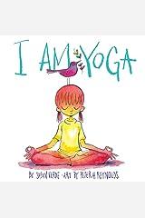 I Am Yoga (I Am Books) Kindle Edition