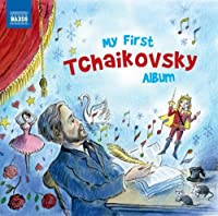 My First Tchaikovsky Album by PYOTR IL'YICH TCHAIKOVSKY (2012-03-27)