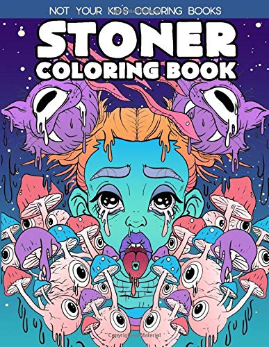 Stoner Coloring Book: A Trippy Psychedelic Stoner Coloring Book For Adults