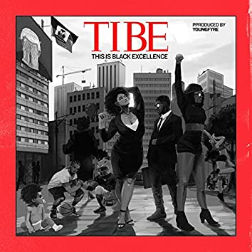 TIBE (This Is Black Excellence)
