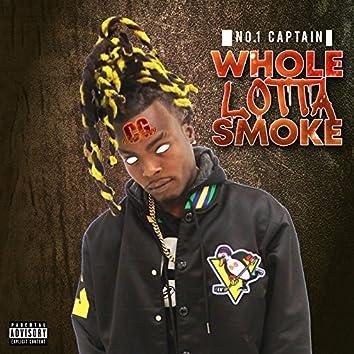 Whole Lotta Smoke