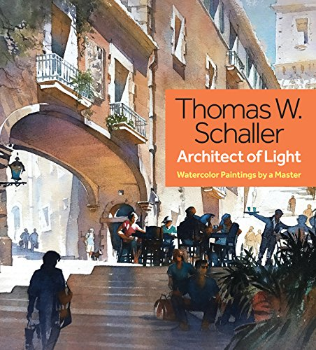 Thomas W. Schaller, Architect of Light: Watercolor Paintings by a Master