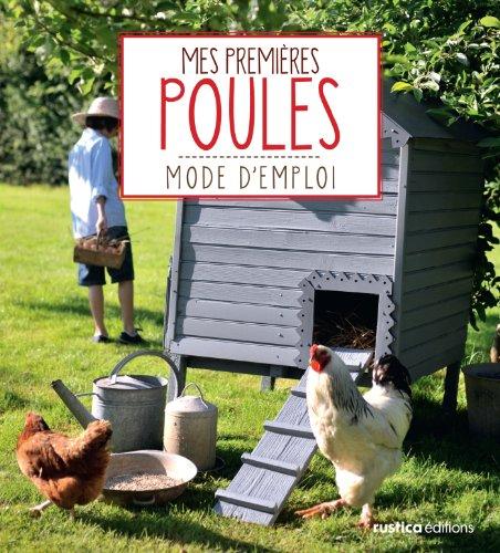Mes premières poules (Animaux, mode d'emploi)