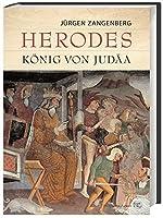 Herodes: Koenig von Judaea. Eine archaeologische und historische Spurensuche