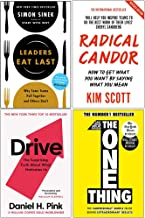 Leaders Eat Last, Radical Candor, Drive Daniel H. Pink, The One Thing 4 Books Collection Set