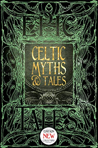 Celtic Myths & Tales: Epic Tales (Gothic Fantasy)