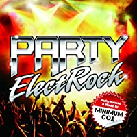 PARTY ElectRock Performed & Mixed by Minimum Cox