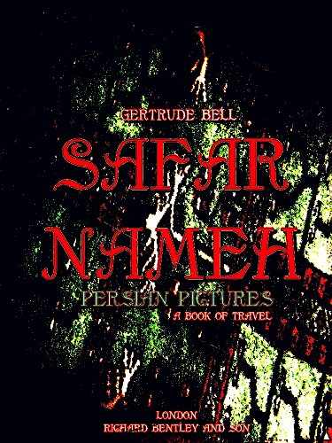 Safar Nameh, Persian Pictures: A Book Of Travel (English Edition)