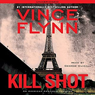Kill Shot     An American Assassin Thriller              By:                                                                                                                                 Vince Flynn                               Narrated by:                                                                                                                                 George Guidall                      Length: 10 hrs and 48 mins     12,588 ratings     Overall 4.6