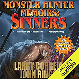 Monster Hunter Memoirs: Sinners                   By:                                                                                                                                 Larry Correia,                                                                                        John Ringo                               Narrated by:                                                                                                                                 Oliver Wyman                      Length: 10 hrs and 30 mins     4,112 ratings     Overall 4.7