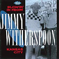 Blowin in From Kansas City by Jimmy Witherspoon
