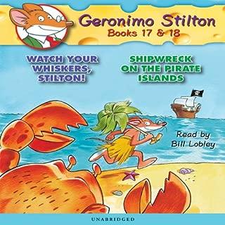 Geronimo Stilton #17: Watch Your Whiskers, Stilton! and Geronimo Stilton #18: Shipwreck on Pirates Island