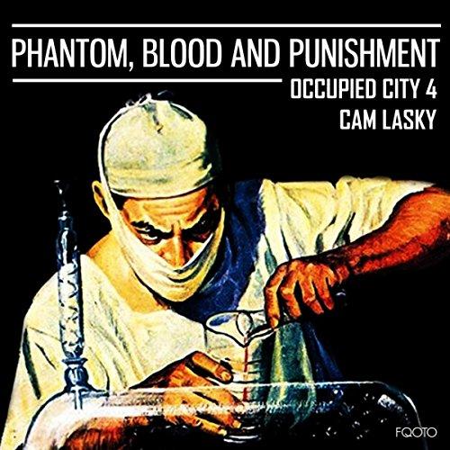 Phantom, Blood & Punishment: Occupied City, Vol. 4