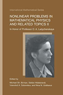 Nonlinear Problems in Mathematical Physics and Related Topics II: In Honor of Professor O.A. Ladyzhenskaya