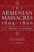 The Armenian Massacres, 1894-1896: U.S. Media Testimony