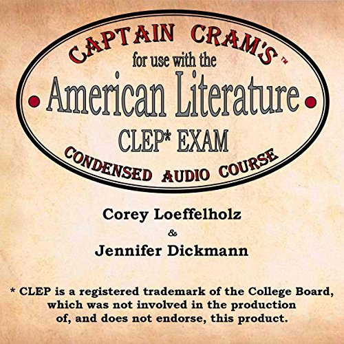 Captain Cram's Condensed Audio Course for Use with the American Literature CLEP Exam audiobook cover art