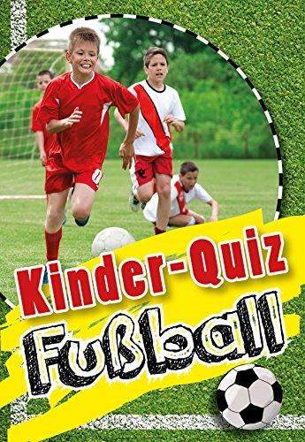 Kinder-Quiz Fußball: Für echte Fußballfans