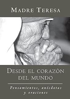 Desde el corazon del mundo: Pensamientos, anecdotas, y oraciones In the Heart of the World, Spanish-Language Edition (Spanish Edition)
