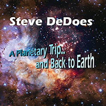 A Planetary Trip - And Back to Earth