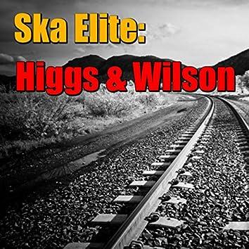 Ska Elite: Higgs & Wilson