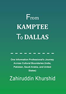From Kamptee to Dallas: One Information Professional's Journey Across Cultural Boundaries (India, Pakistan, Saudi Arabia, and United States)
