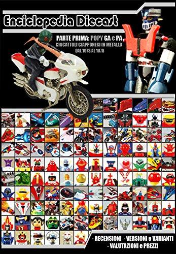Enciclopedia Chogokin: Robot e Giocattoli vintage giapponesi: Parte prima, modelli chogokin Popy...
