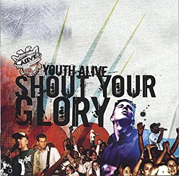 Shout Your Glory