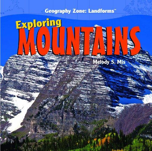 Exploring Mountains (Geography Zone: Landforms)