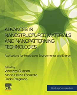 Advances in Nanostructured Materials and Nanopatterning Technologies: Applications for Healthcare, Environmental and Energy